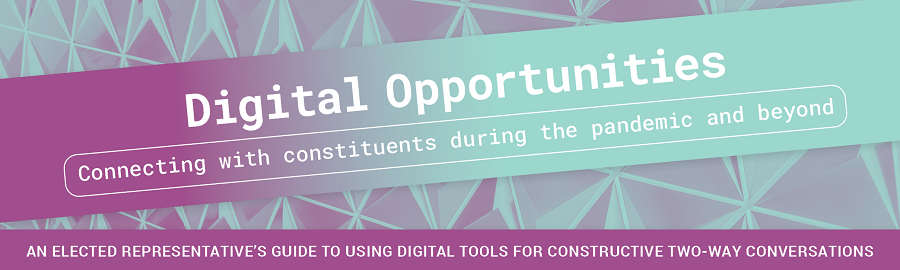 Digital Opportunities: Connecting with constituents during the pandemic and beyond