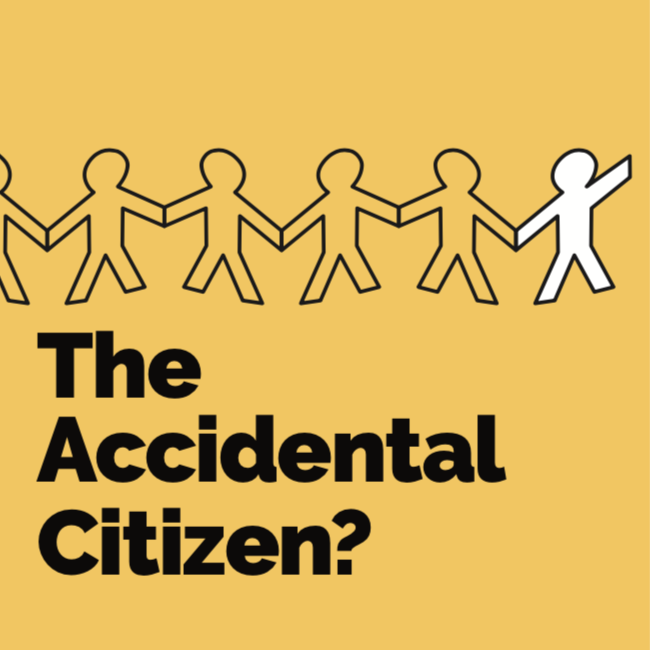 The Accidental Citizen?